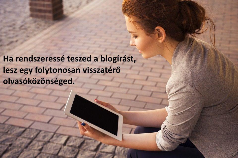 Ha rendszeressé teszed a blogírást