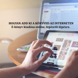 Hogyan add ki a könyved az interneten