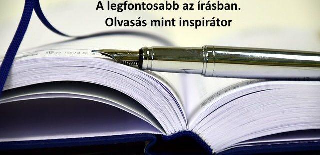 Mi a legfontosabb az írásban? Olvasás mint inspirátor