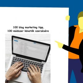 100 blog marketing tipp, 100 módszer követők szerzésére