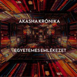 Akasha krónika jelentés, olvasás – egyetemes emlékezet