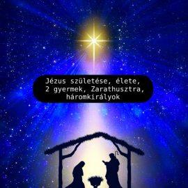 Jézus születése, élete, 2 gyermek, Zarathusztra, háromkirályok