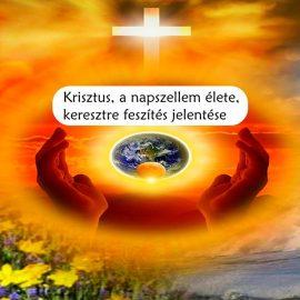 Krisztus, a napszellem élete, keresztre feszítés jelentése