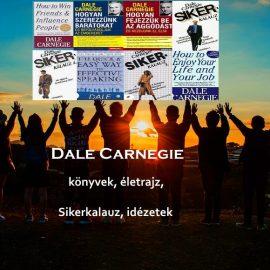 Dale Carnegie könyvek, életrajz, Sikerkalauz, idézetek