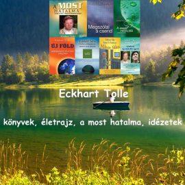 Eckhart Tolle könyvek, életrajz, a most hatalma, idézetek