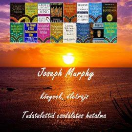 Joseph Murphy könyvek, életrajz, tudatalattid csodálatos hatalma