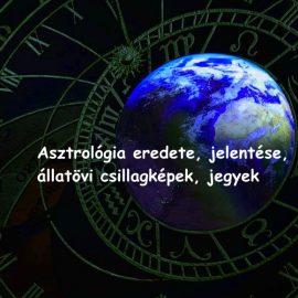 Asztrológia eredete, jelentése, állatövi csillagképek, jegyek