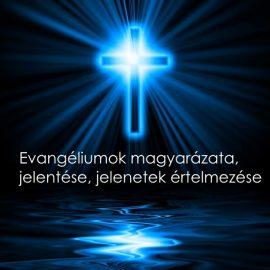 Evangéliumok magyarázata, jelentése, jelenetek értelmezése