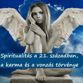 Spiritualitás a 21. században, a karma és a vonzás törvénye